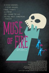Muse of Fire, a different approach to Shakespeare and an examination of his works in modern day education and arts